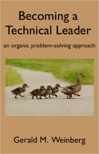 "Book review: ""Becoming a technical leader"", by Gerald Weinberg"